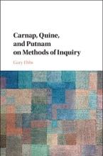 Carnap, Quine, And Putnam On Methods Of Inquiry