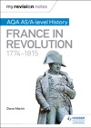My Revision Notes AQA ASA-level History France In Revolution 1774-1815