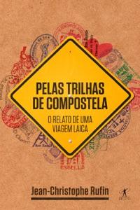 Pelas trilhas de Compostela Book Cover