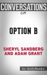 Option B Facing Adversity Building Resilience And Finding Joy By Sheryl Sandberg