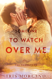 Someone to Watch Over Me - Iris Morland book summary