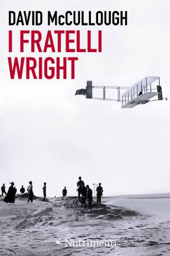 David McCullough - I fratelli Wright