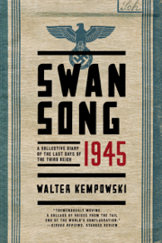 Swansong 1945: A Collective Diary of the Last Days of the Third Reich book