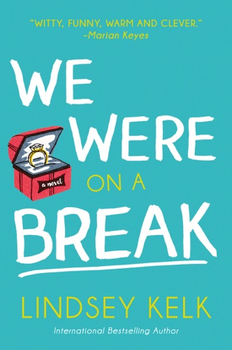 Lindsey Kelk - We Were on a Break