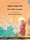 Angsa-Angsa Liar  De Wilde Zwanen B Indonesia  B Belanda Buku Anak-anak Hasil Adaptasi Dari Dongeng Karya Hans Christian Andersen Dalam Dua Bahasa Untuk 4-6 Tahun Keatas