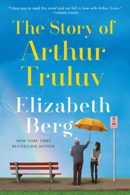 The Story of Arthur Truluv - Elizabeth Berg book