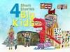4 Short Stories 4 Big Kids