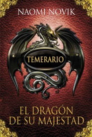 El dragón de Su Majestad (Temerario 1) PDF Download