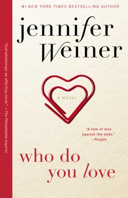Who Do You Love - Jennifer Weiner book