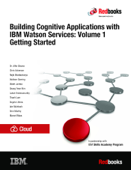 Building Cognitive Applications with IBM Watson Services: Volume 1 Getting Started