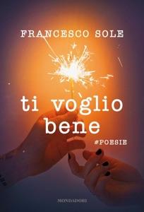 Ti voglio bene - #poesie da Francesco Sole