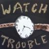 Watch Trouble