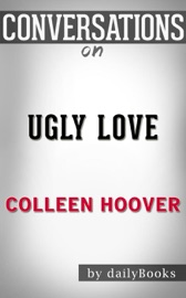 Ugly Love By Colleen Hoover Conversation Starters