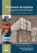 Diccionario de logística y negocios internacionales / Dictionary of Logistics and International Business