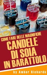 Come fare delle magnifiche candele di soia in barattolo Book Cover