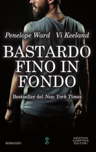 Bastardo fino in fondo di Vi Keeland & Penelope Ward Copertina del libro