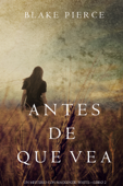Antes de Que Vea (Un Misterio con Mackenzie White—Libro 2) Book Cover