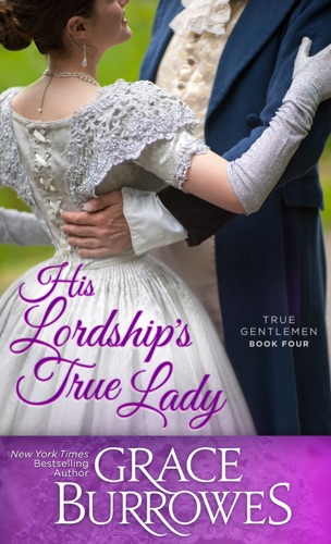 Grace Burrowes - His Lordship's True Lady