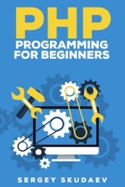 PHP PROGRAMMING FOR BEGINNERS: KEY PROGRAMMING CONCEPTS. HOW TO USE PHP WITH MYSQL AND ORACLE DATABASES