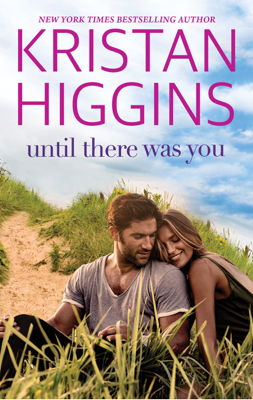 Until There Was You - Kristan Higgins book