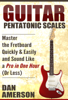 Dan Amerson - Pentatonic Scales: Master the Fretboard Quickly and Easily & Sound Like a Pro, in One Hour (Or Less)  artwork