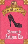 Ever After High El Cuento De Ashlynn Ella