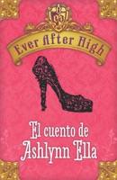 Ever After High. El cuento de Ashlynn Ella