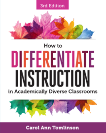 How to Differentiate Instruction in Academically Diverse Classrooms, Third Edition