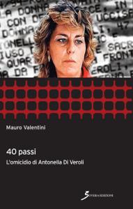 40 passi. l'omicidio di Antonella Di Veroli Libro Cover