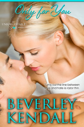 Only for You (Unforgettable You, Book 1) - Beverley Kendall - Beverley Kendall
