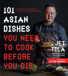 101 Asian Dishes You Need to Cook Before You Die ebook