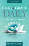 Living In Gods Presence Glory  Grace Daily Devotional For July 2017
