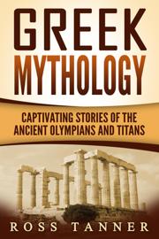 Greek Mythology: Captivating Stories of the Ancient Olympians and Titans book