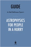 Guide To Neil DeGrasse Tysons Astrophysics For People In A Hurry By Instaread