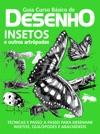 Guia Curso Bsico De Desenho - Insetos E Outros Artrpodes Ed01