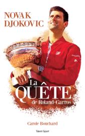 Novak Djokovic - La Quête de Roland-Garros