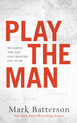 Play the Man - Mark Batterson book