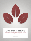Write to Change the World: Challenge Based Learning for Persuasive Writing