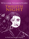 Twelfth Night - In Plain And Simple English