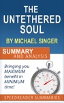The Untethered Soul By Michael Singer Summary And Analysis