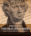 President Thomas Jefferson  Father Of The Declaration Of Independence - US History For Kids 3rd Grade  Childrens American History