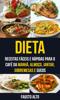 Fausto Alto - Dieta: Receitas fáceis e rápidas para o café da manhã, almoço, jantar, sobremesas e sucos grafismos