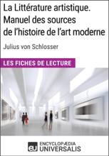 La Littérature artistique. Manuel des sources de l'histoire de l'art moderne de Julius von Schlosser