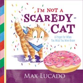 I M Not A Scaredy Cat