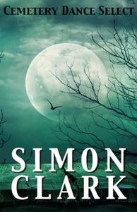 Cemetery Dance Select: Simon Clark