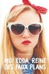Moi Edda Reine Des Faux Plans