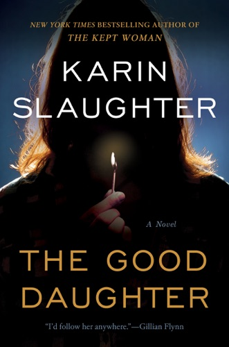 The Good Daughter - Karin Slaughter - Karin Slaughter
