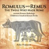 Romulus And Remus The Twins Who Made Rome - Ancient Roman Mythology  Childrens Greek  Roman Books
