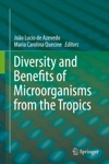 Diversity And Benefits Of Microorganisms From The Tropics