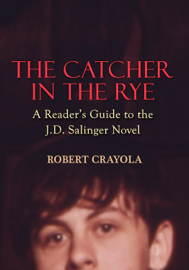 The Catcher in the Rye: A Reader's Guide to the J.D. Salinger Novel book